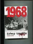 1968 - kořeny tragédie - náhled