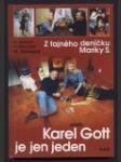 Z tajného deníčku Mariky S. aneb Karel Gott je jen jeden - náhled
