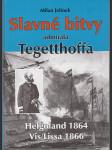 Slavné bitvy admirála Tegetthoffa - Helgoland 1864 - Vis/Lissa 1866 - náhled