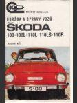 Údržba a opravy vozů Škoda 100,100L,110L,110LS,110R - náhled