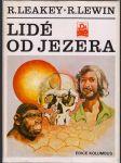 Lidé od jezera (paleontologie, archeologie, etnografie, okrajově endokanibalismus, exokanibalismus) - náhled
