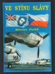 Ve stínu slávy - bojový výcvik československých letců, příslušníků bombardovacích a dopravních jednotek RAF, ve Velké Británii v letech 1940 až 1946 - náhled