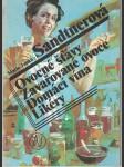 Ovocné šťávy, zavařované ovoce, domácí vína, likéry - M. Janků Sandtnerová - náhled
