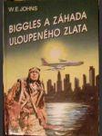 Biggles a záhada uloupeného zlata - W. E. Johns - náhled