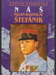 Náš Milan Rastislav Štefánik - náhled