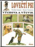 Lovečtí psi - výchova a výcvik - Hanzal, Vochozka - náhled