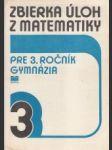 Zbierka úloh z matematiky pre 3. roč. gymnázia - náhled