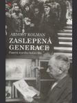 Zaslepená generace - paměti starého bolševika - náhled