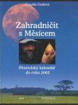 Zahradničit s Měsícem - pěstitelský kalendář do roku 2002 - náhled