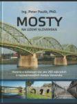 Mosty na území Slovenska (História a súčasnosť viac ako 250 najkrajších a najzaujímavejších mostov) - náhled