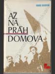 Až na práh domova (Edice českého svazu protifašistických bojovníků, svazek 179) - náhled