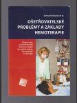 Ošetřovatelské problémy a  základy hemoterapie - náhled