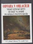 Odvaha v oblacích - velké letecké bitvy od bojů na Sommě po operaci Pouštní bouře - náhled