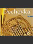 Dechovka. Historie a současnost naší dechové hudby. CD - náhled