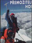 Přemožitelé hor. Osudy nejvýznamnějších horolezeckých výprav. - náhled