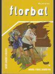 Florbal - Technika, trénink, pravidla hry - náhled