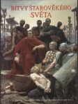 Bitvy starověkého světa - Od Kadeše (1285 př.n.l.) po Katalaunská pole (451 n.l.) - náhled