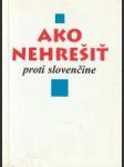 Ako nehrešiť proti slovenčine - náhled