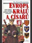 Evropa králů a císařů / Významní panovníci a vládnoucí dynastie od 5. století do současnosti - náhled