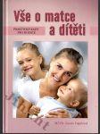 Vše o matce a dítěti - praktické rady pro rodiče - náhled