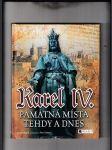 Karel IV. (Památná místa tehdy a dnes) - náhled