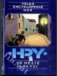 Velká encyklopedie her. Sv. 4, Hry ve městě a na vsi - náhled