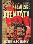 Kremelské atentáty. Od Lenina do Jelcina. - náhled