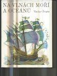 Na vlnách moří a oceánů - Vybrané kapitoly z dějin mořeplavby - náhled