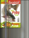 Naše ryby - atlas / Recepty z ryb - náhled