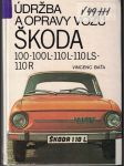 Údržba a opravy Škoda 100, 100 L, 110 LS a 110 R - V. Baťa - náhled