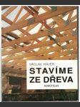 Stavíme ze dřeva - Václav Hájek - náhled