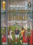 Zlatá kniha fotbalu - historie a současnost nejoblíbenější hry na světě - náhled