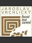 Host na zemi - J. Vrchlický - náhled