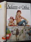 Adam a Otka : pro čtenáře od 7 let : četba pro žáky zákl. škol - náhled