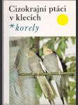 Cizokrajní ptáci v klecích - korely - náhled