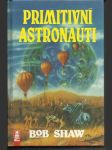 Primitivní astronauti - náhled