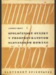 Spoločenské otázky v predprevratnom slovenskom románe - náhled