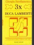 3x Duca Lamberti - náhled
