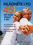 Mládněte i po 45+! Pět pilířů zdraví a síly - náhled