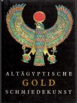 Altägyptische Gold Schmiedekunst - náhled