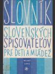 Slovník slovenských spisovateľov pre deti a mládež - náhled