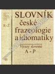 Slovník české frazeologie a idiomatiky A-P a R-Ž. - náhled