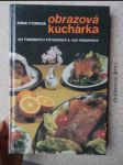 Obrazová kuchárka : 124 farebných fotografií a 400 predpisov - náhled