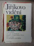Jiříkovo vidění a jiné příběhy, které pdle divadelních her Josefa Kajetána Tyla dětem vypravuje Vladimír Kovařík - náhled
