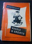 Vesele o sportu : Humor a karikatura v kresbě [kol.] autorů - náhled