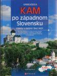 Kam po západnom Slovensku - náhled
