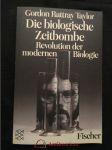 Die biologische Zeitbombe - Revolution der modernen Biologie (Obr, 318 s.) - náhled