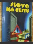 Slovo na cestu - moderní překlad Nov=ho zákona pro 3. tisíciletí - náhled