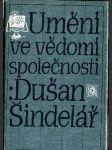 Umění ve vědomí spol. Dušan Šindelář - náhled