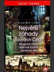 Největší záhady dávných Čech - Magická místa, tajemné bytosti, zázračné jevy - náhled